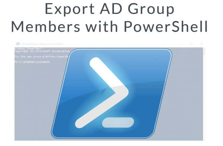 Export AD Group Members with PowerShell