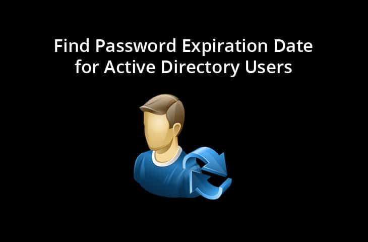 Find Password Expiration Date for Active Directory Users