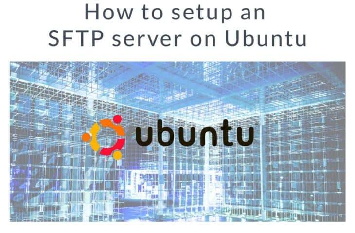 How to setup an SFTP server on Ubuntu
