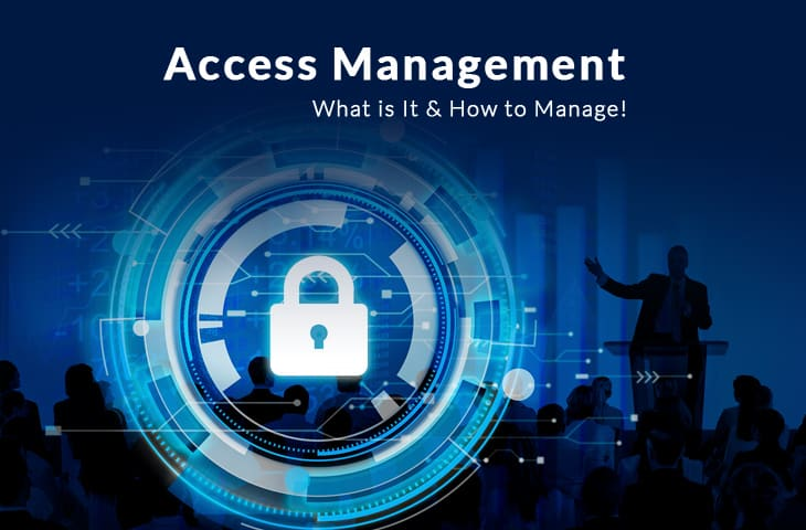 Access Management - What is It and How to Manage/Monitor in 2019