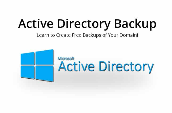 active directory backup – A tutorial and free guide
