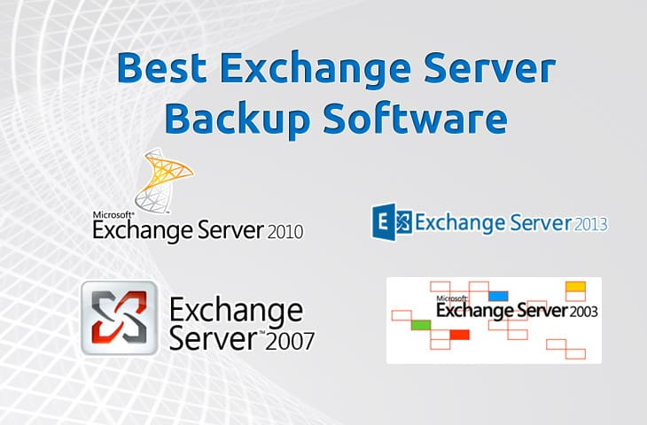 Best Exchange Server Backup software for 2003 2007 2010 and 2013