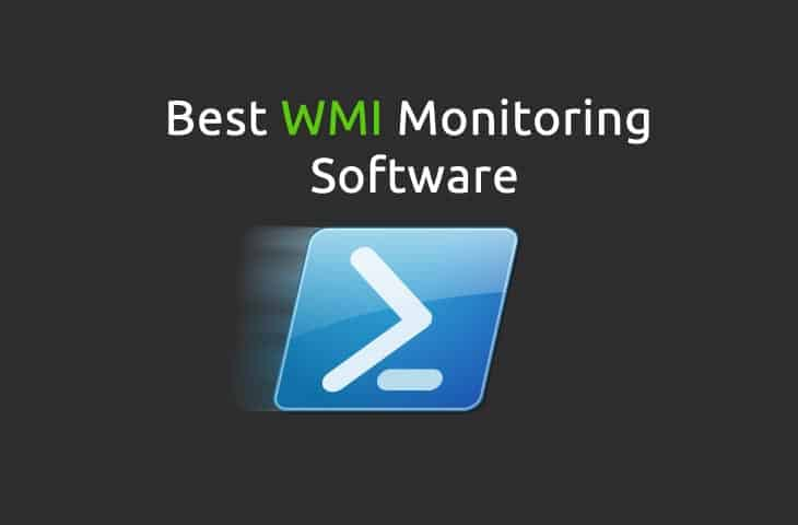 5 Best FREE WMI Monitors for Windows Server and Desktop
