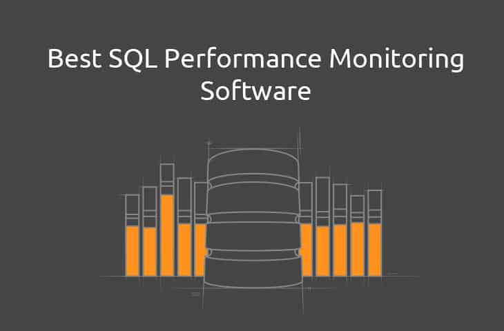 Best SQL Server Performance Monitoring Tools & Software Comparisons