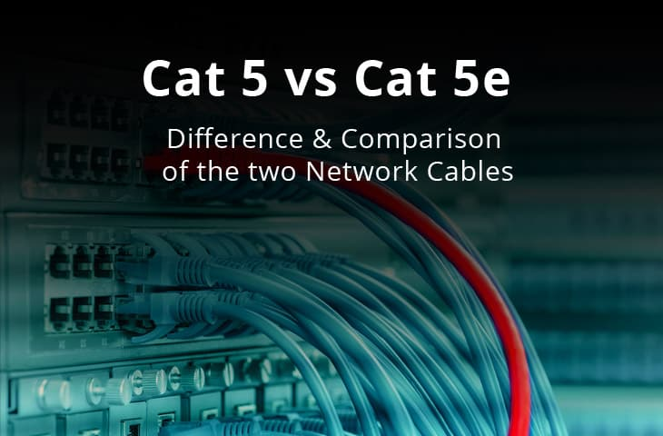Cat 5 Vs Cat 5e What S The Difference Comparison Of The Two Network Cables