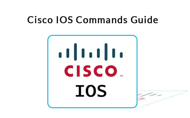 Cisco Commands - Guide to the Most Important Cisco IOS Commands!