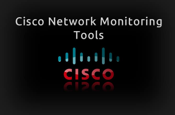 Best Cisco Network Monitoring Tools & Software Network of 2019