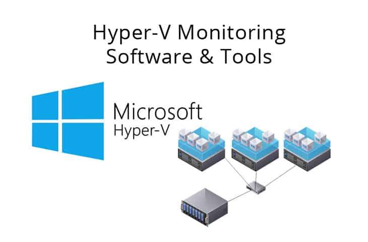 hyper-V monitoring software and tools