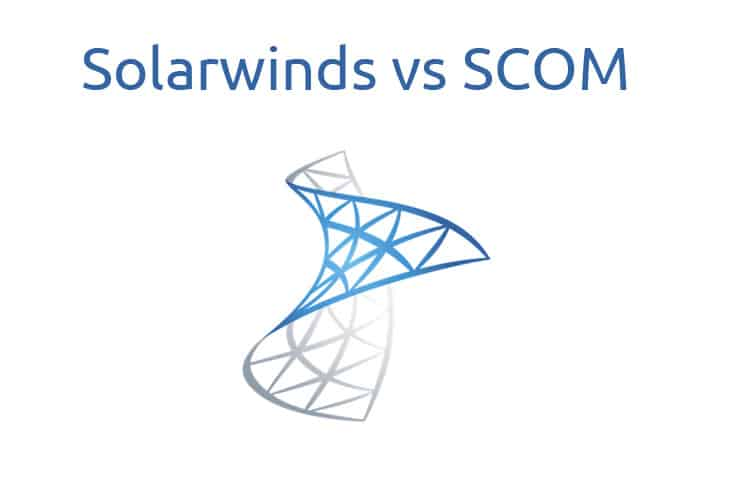 solarwinds vs scom comparison of their Differences