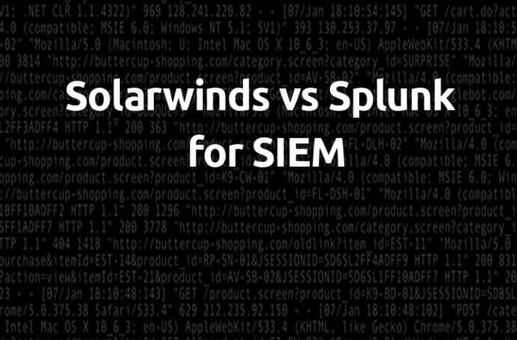 Splunk vs Solarwinds Log and Event Manager for SIEM Comparison