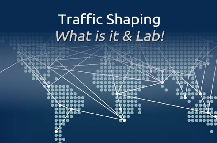 Traffic Shaping - What is It and How-TO Guide (Lab Config