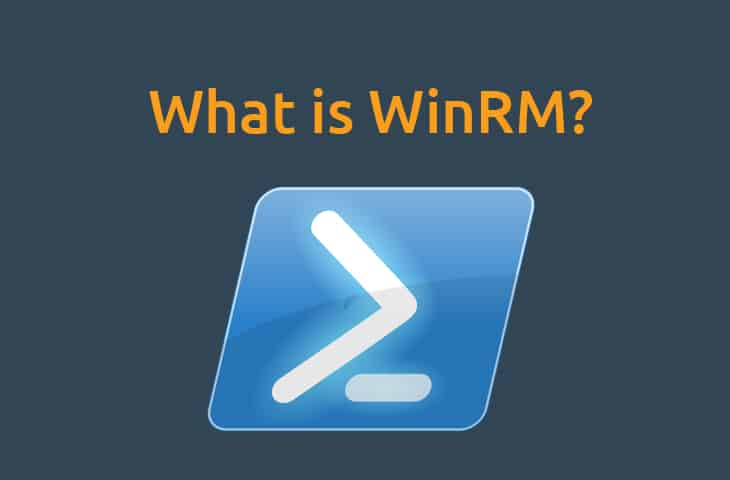 What Is WinRM? Windows Remote Management command-line Utility